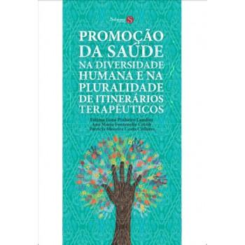 Promoção da Saúde na diversidade humana e na pluralidade de itinerários terapêuticos