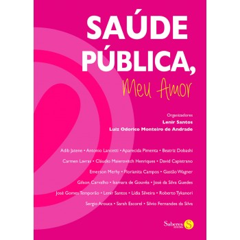 Saúde Pública, Meu Amor