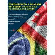 Conhecimento e Inovação em Saúde: experiencias do Brasil e do Canadá